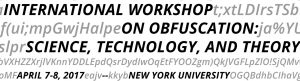 International Workshop on Obfuscation: Science, Technology, and Theory @ New York City | New York | New York | United States