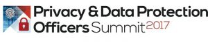 Privacy & Data Protection Officers Summit 2017 @ London | England | United Kingdom