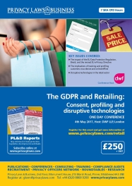 Privacy Laws & Business – The GDPR and retailing: Consent, profiling and disruptive technologies (London) @ London | England | United Kingdom
