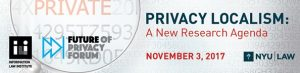 Privacy Localism: A New Research Agenda @ New York | New York | New York | United States