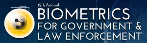 12th Annual Biometrics for Government & Law Enforcement @ Washington, D.C.
