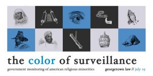 The Color of Surveillance: Government Monitoring of Religious Minorities @ Georgetown University Law Center | Washington | District of Columbia | United States