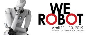We Robot 2019 @ University of Miami School of Law | Coral Gables | Florida | United States