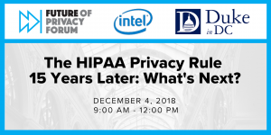 """The HIPAA Privacy Rule 15 Years Later: What's Next?"" Workshop @ Duke in DC 