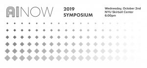 Save the Date: AI Now 2019 Symposium @ NYU Skirball Center | New York | New York | United States
